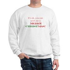 Wish me a Merry Christmas Sweatshirt