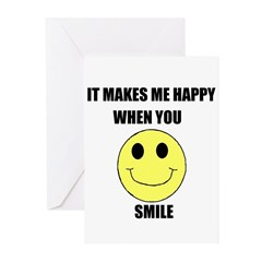 MAKES ME HAPPY WHEN YOU SMILE Greeting Cards (Pack