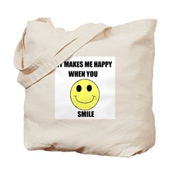 MAKES ME HAPPY WHEN YOU SMILE Tote Bag