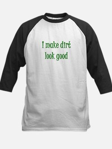 I Make Dirt Look Good Kids Baseball Jersey