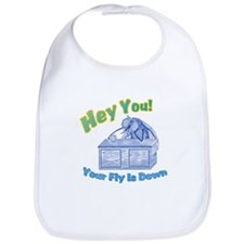 Your Fly Is Down Bib