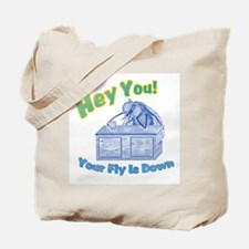 Your Fly Is Down Tote Bag