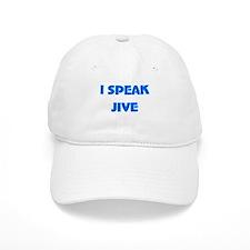 I Speak Jive Baseball Cap