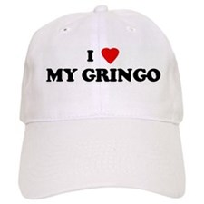 I Love MY GRINGO Baseball Cap