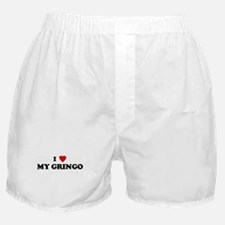 I Love MY GRINGO Boxer Shorts