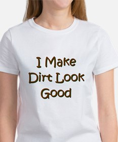 I Make Dirt Look Good Tee