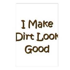 I Make Dirt Look Good Postcards (Package of 8)