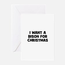 I want a Bison for Christmas Greeting Cards (Pk of