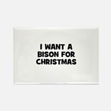 I want a Bison for Christmas Rectangle Magnet
