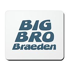 Big Bro Braeden Mousepad