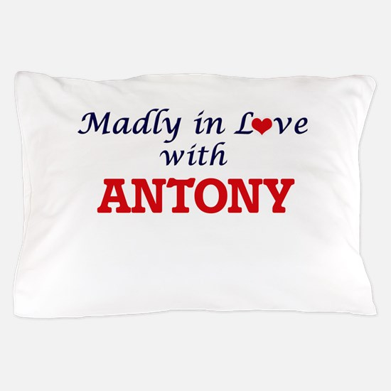 Madly in love with Antony Pillow Case