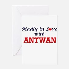 Madly in love with Antwan Greeting Cards