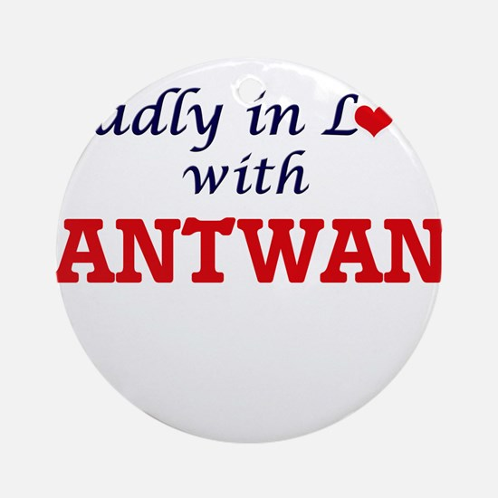 Madly in love with Antwan Round Ornament