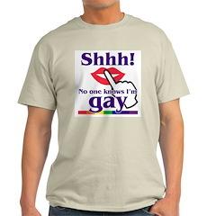 SHHH! NO ONE KNOWS I'M GAY Ash Grey T-Shirt