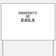 Property of KAILA Yard Sign