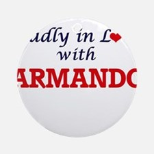 Madly in love with Armando Round Ornament