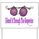 Heard It Through The Grapevin Yard Sign
