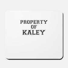 Property of KALEY Mousepad