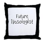Future Nasologist Throw Pillow