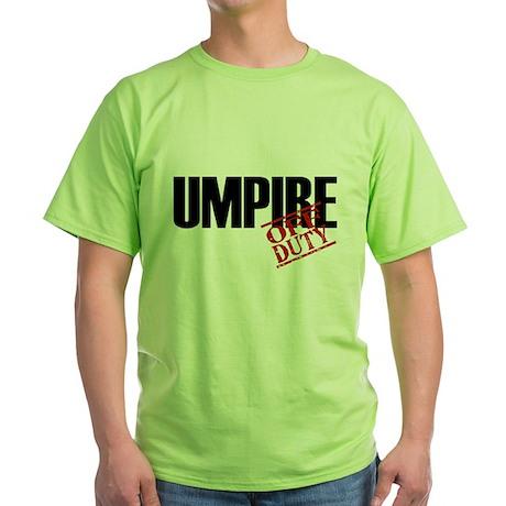 Off Duty Umpire Green T-Shirt