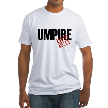 Off Duty Umpire Fitted T-Shirt
