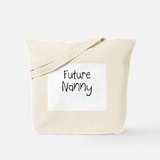 Future Nanny Tote Bag