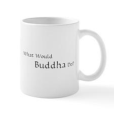What Would Buddha Do? Mug