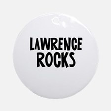 Lawrence Rocks Ornament (Round)