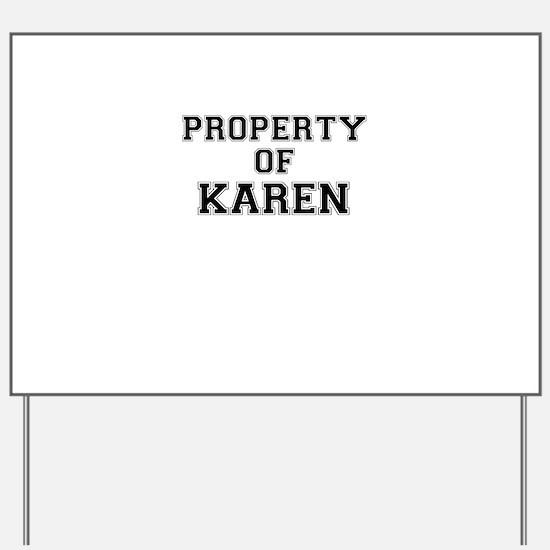 Property of KAREN Yard Sign