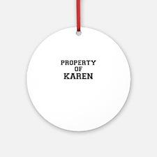 Property of KAREN Round Ornament