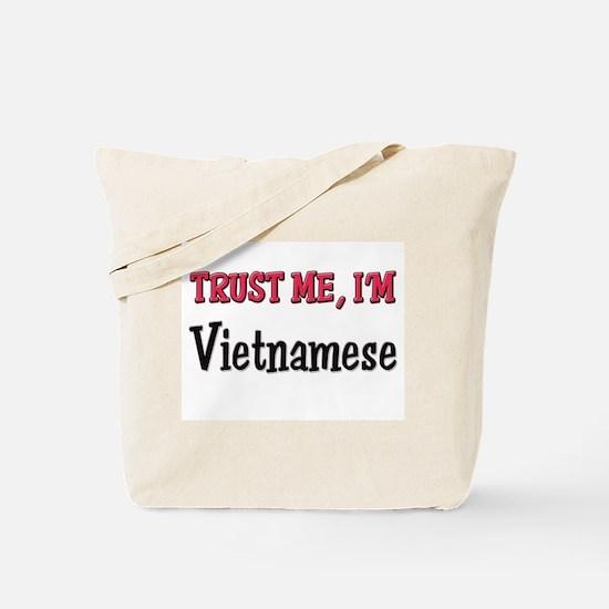 Trust Me I'm a Vietnamese Tote Bag