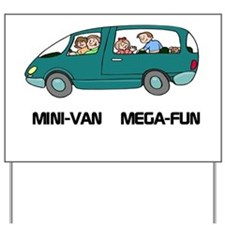 Mini-van Mega-fun Yard Sign