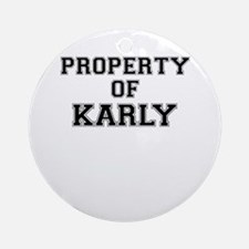 Property of KARLY Round Ornament