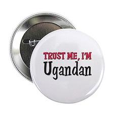 """Trust Me I'm a Ugandan 2.25"""" Button"""