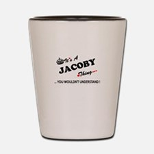 JACOBY thing, you wouldn't understand Shot Glass