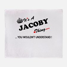 JACOBY thing, you wouldn't understan Throw Blanket