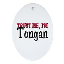 Trust Me I'm a Tongan Oval Ornament