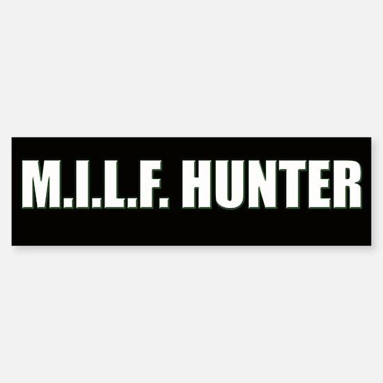 M.I.L.F. Hunter Bumper Bumper Bumper Sticker