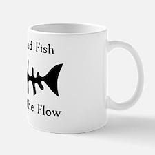 Only Dead Fish Mug