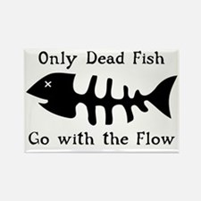 Only Dead Fish Rectangle Magnet