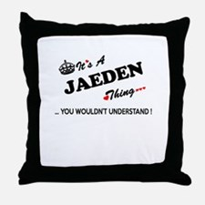 JAEDEN thing, you wouldn't understand Throw Pillow