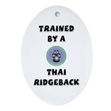 Trained by a Thai Ridgeback Keepsake (Oval)