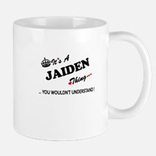JAIDEN thing, you wouldn't understand Mugs