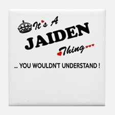 JAIDEN thing, you wouldn't understand Tile Coaster