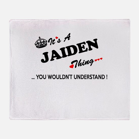 JAIDEN thing, you wouldn't understan Throw Blanket