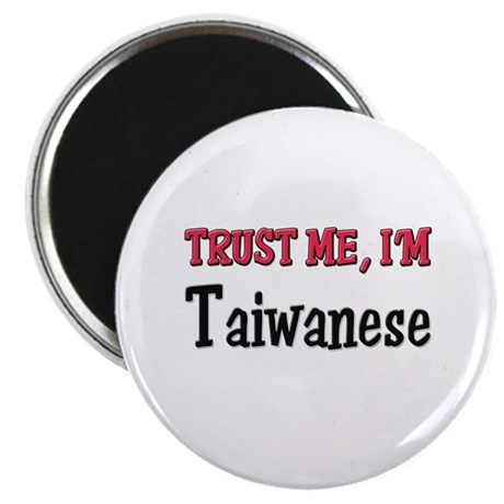 """Trust Me I'm a Taiwanese 2.25"""" Magnet (10 pack)"""