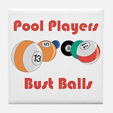 Pool Players Bust Balls Tile Coaster