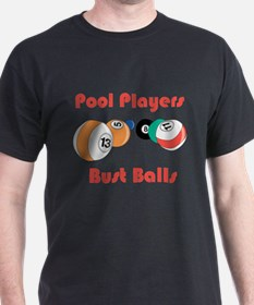 Pool Players Bust Balls T-Shirt