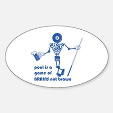 Pool Takes Brains Not Brawn Oval Decal