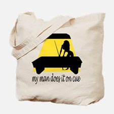 My Man Does It On Cue Tote Bag